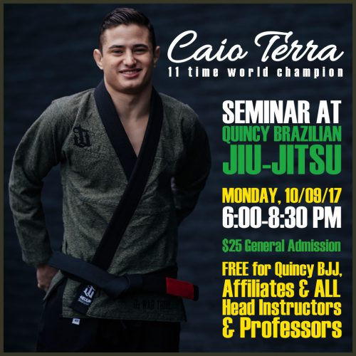 Caio Terra Seminar at Quincy Brazilian Jiu-Jitsu on Monday, 10/9/17 from 6-8:30PM. Don't miss out on this amazing opportunity to learn from an 11 Time World Champion in Brazilian Jiu-Jitsu!
